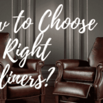 5 Things to Look for While Choosing Recliners?
