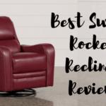 10 Best Swivel Rocker Recliner Reviews
