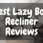 10 Best Lazy Boy Recliner Reviews
