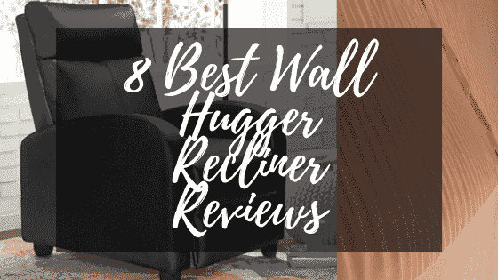 Wall Hugger Recliners Review