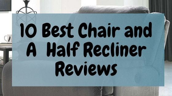 Best Chair and a Half Recliner Review